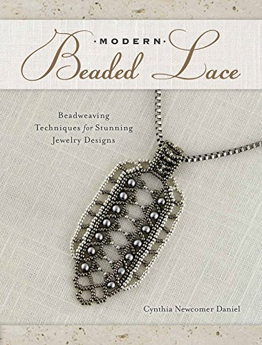 Modern Beaded Lace: Beadweaving Techniques for Stunning Jewelry Designs -