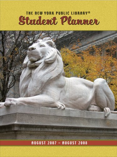 The New York Public Library Student Planner: August 2007-August 2008 (Calendar Planner 2007 2008)