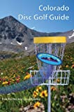 Colorado Disc Golf Guide