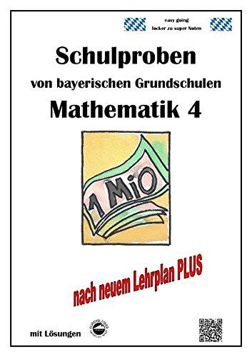 Schulproben von bayerischen Grundschulen - Mathematik 4 mit ausführlichen Lösungen