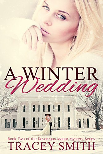 A Winter Wedding: Book Two of the Devereaux Manor Mystery Series