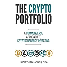 The Crypto Portfolio: a Commonsense Approach to Cryptocurrency Investing