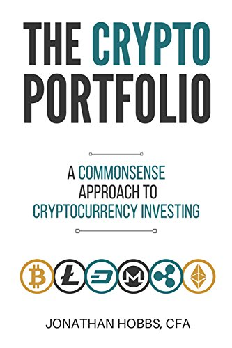 51IyLvNErCL - The Crypto Portfolio: a Commonsense Approach to Cryptocurrency Investing