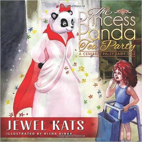 Read The Princess Panda Tea Party: A Cerebral Palsy Fairy Tale (Fairy Ability Tales) PDF, azw (Kindle)
