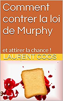 comment contrer la loi de murphy et attirer la chance french edition kindle edition by. Black Bedroom Furniture Sets. Home Design Ideas