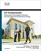 IoT Fundamentals: Networking Technologies, Protocols, and Use Cases for the Internet of Things Front Cover