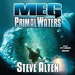 Meg: Primal Waters: The Meg Series, Book 3 | Steve Alten