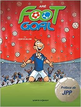 Foot Goal Tome 4 Leon De Ballons Ar 9782749306841 Amazon Books