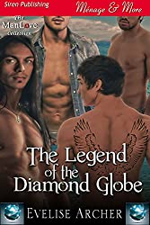 The Legend of the Diamond Globe (Siren Publishing Menage and More ManLove)