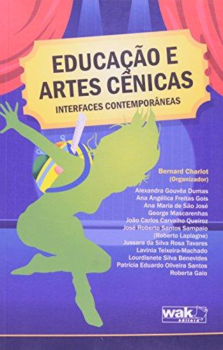 Educação e Artes Cênicas. Interfaces Contemporâneas