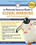 The Politically Incorrect Guide to Global Warming (Politically Incorrect Guides) (Politically Incorrect Guides (Paperback))