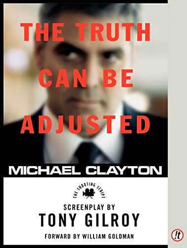Michael Clayton: The Shooting Script