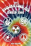 The Nuclear Kool-Aid Acrid Test, Eric Clayton, 1608443884