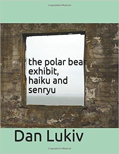 the polar bear exhibit, haiku and senryu
