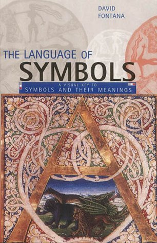[The Language of Symbols: A Visual Key to Symbols and Their Meanings by David Fontana (13-Feb-2003) Paperback] (Fontana Cover)