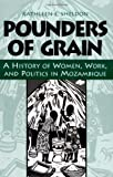 Pounders of Grain, Kathleen E. Sheldon and Kathleen E. Sheldon, 0325071012
