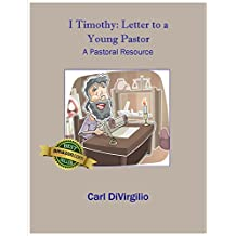 I Timothy: Letter to a Young Pastor: A Pastoral Resource
