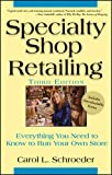 img - for Specialty Shop Retailing: Everything You Need to Know to Run Your Own Store book / textbook / text book