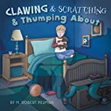 Clawing and Scratching and Thumping About, M. Robert Neuman, 0989882004