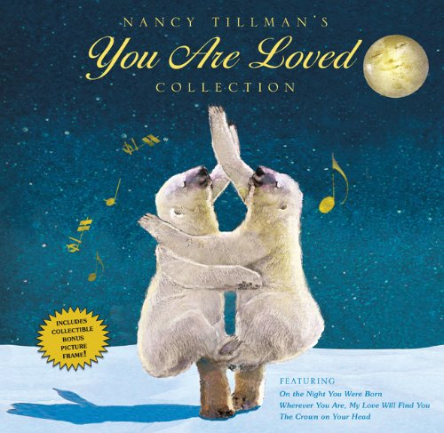 Nancy Tillman's YOU ARE LOVED Collection: On the Night You W