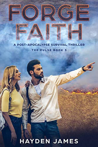 Forge Faith: A Post-Apocalyptic Survival Thriller (The Pulse Book 3) by [James, Hayden]