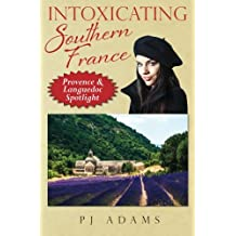 Intoxicating Southern France: Provence & Languedoc Spotlight
