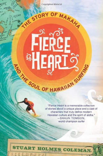 5096914a3 Fierce Heart  The Story of Makaha and the Soul of Hawaiian Surfing (Inglês)