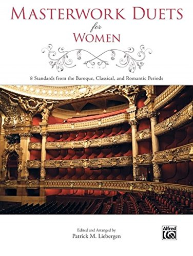 Classical Vocal Duets (Masterwork Duets for Women: 8 Standards from the Baroque, Classical, and Romantic Periods)