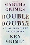 Double Double, Martha Grimes and Ken Grimes, 1476724083