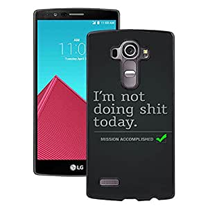 New Pupular And Unique Designed Case For LG G4 With Not Doing Shit Today Mission Accomplished Black Phone Case