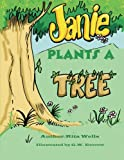 Janie Plants a Tree, Rita Wells, 144978903X