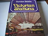 Victorian Stations: Railway Stations in England and Wales, 1836-1923