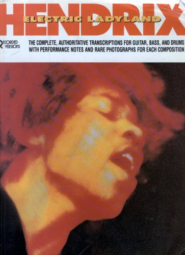 Electric LadyLand * Recorded Versions* Complete Transcriptions including TAB for Guitar , Bass and Drums as Performed by Jimi Hendrix, Mitch Mitchell and Noel - Mitchell Bass