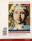 American Stories : A History of the United States, Volume 1, Books a la Carte Edition Plus NEW MyHistoryLab with Pearson EText -- Access Card Package, Brands, H. W. and Breen, T. H., 013379394X