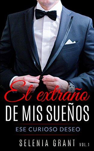 El extraño de mis sueños: Erótica en español: ese curioso deseo (Spanish Edition)