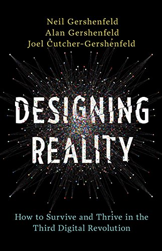 Designing Reality: How to Survive and Thrive in the Third Digital...