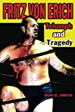 Fritz Von Erich: Triumph and Tragedy