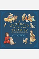 A Little House Picture Book Treasury: Six Stories of Life on the Prairie Hardcover