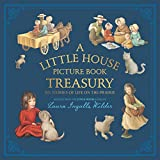img - for A Little House Picture Book Treasury: Six Stories of Life on the Prairie book / textbook / text book