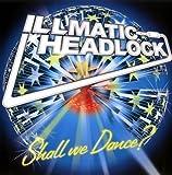 Shall We Dance ? by Illmatic Headlock (2007-08-01)
