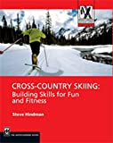 Cross-Country Skiing: Building Skills for Fun and Fitness (Mountaineers Outdoor Expert)