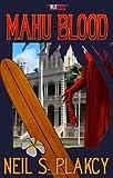 Mahu Blood, Neil Plakcy, 1608203069