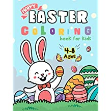Happy Easter Coloring Book for Kids Ages 4-8: Easter Bunny Coloring Pages for Easter Celebrations