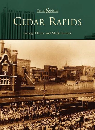 Cedar Rapids (IA) (Then and Now) by George Henry - Rapids Malls Cedar