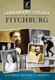 Legendary Locals of Fitchburg, Fitchburg Historical Society, 1467101109