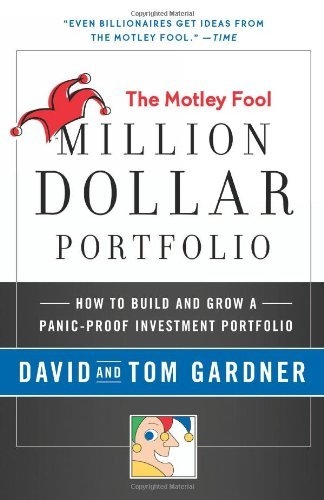 The Motley Fool Million Dollar Portfolio: How to Build and Grow a Panic-Proof Investment Portfolio (Motley Fool Books) cover
