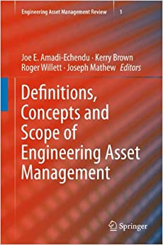 Definitions, Concepts and Scope of Engineering Asset Management (Engineering Asset Management Review)