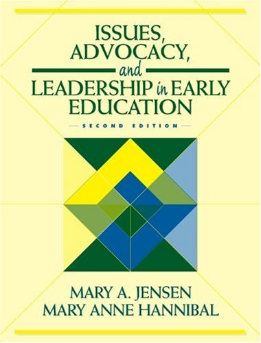 Issues, Advocacy, and Leadership in Early Education (2nd Edition)