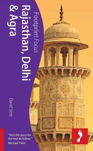 Rajasthan, Delhi & Agra: Footprint Focus Guide
