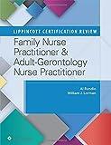Lippincott Certification Review: Family Nurse Practitioner & Adult-Gerontology Nurse Practitioner